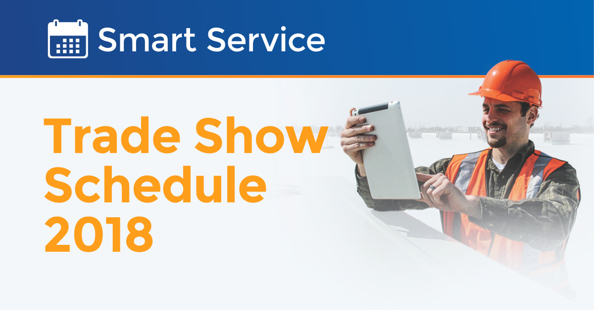 Smart Service trade show schedule 2018
