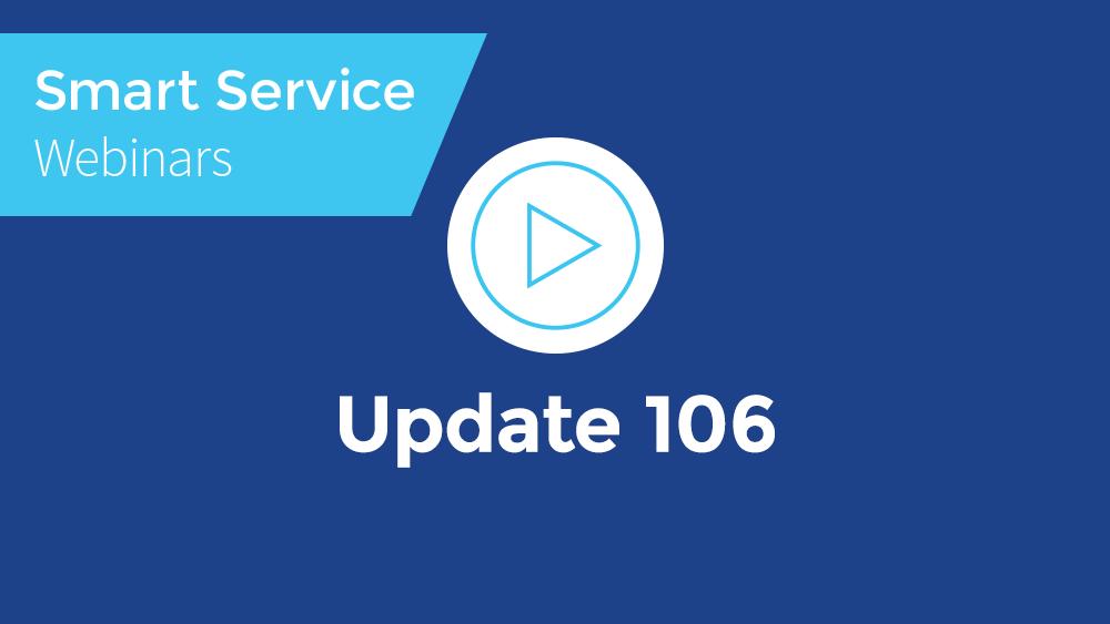 May 2020 Smart Service Webinar - Update 106