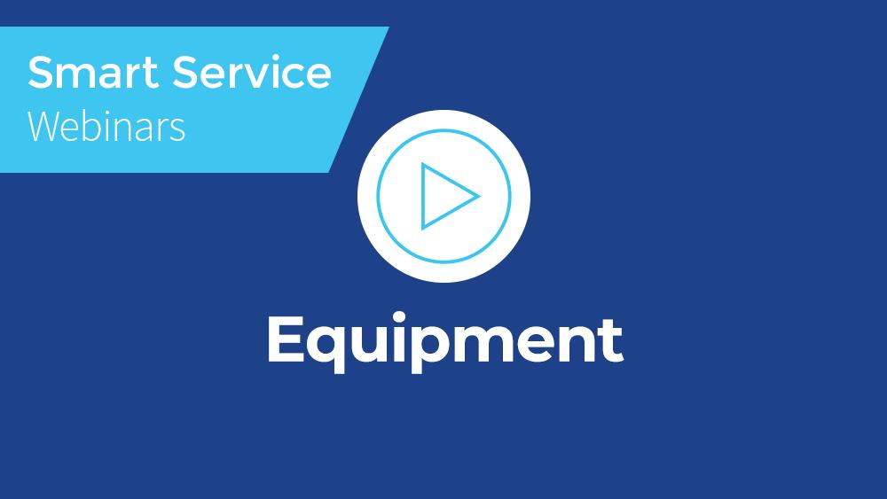 June 2020 Smart Service Webinar - Equipment