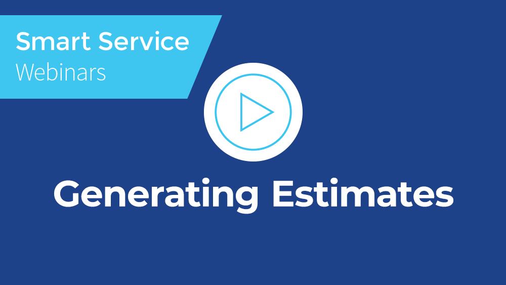 December 2020 Smart Service Webinar - Generating Estimates