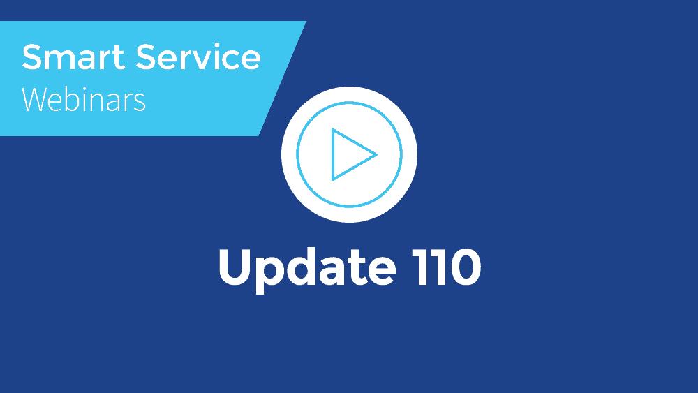 June 2021 Smart Service Webinar - Update 110