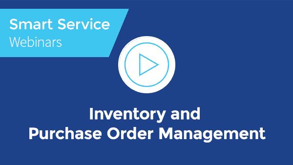 October 2021 Smart Service Webinar - Inventory and Purchase Order Management